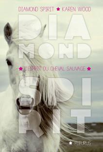 L'esprit du cheval sauvage : Diamond Spirit - Tome 2 | Karen, Wood