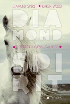 L'esprit du cheval sauvage : Diamond Spirit - Tome 2   Wood Karen