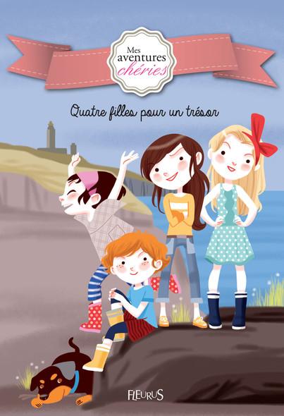 Quatre filles pour un trésor : Mes aventures chéries (Tome 1)
