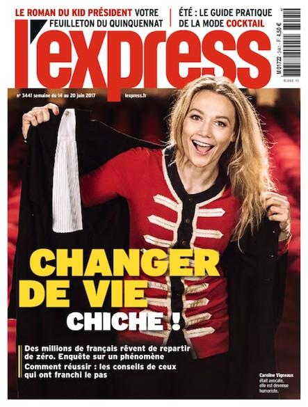 L'Express - Juin 2017 - Changer de vie ? Chiche !