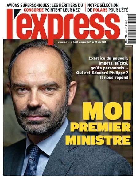 L'Express - Juin 2017 - Moi Premier Ministre