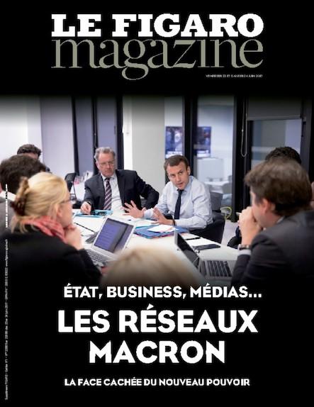 Le Figaro Magazine - Juin 2017: Les réseaux Macron