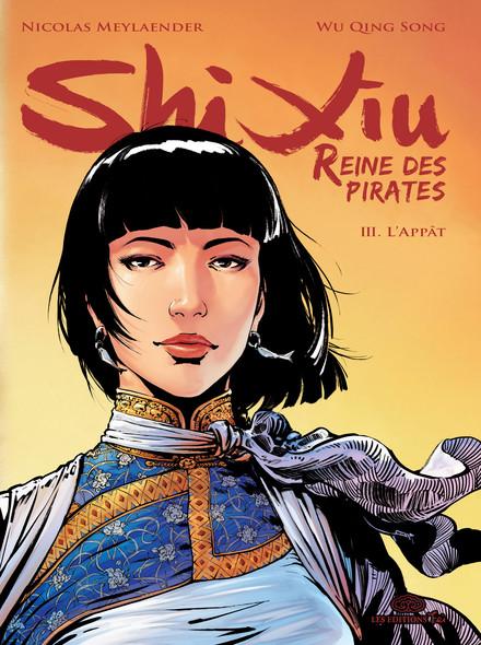 Shi Xiu, Reine des Pirates- Tome 3. L'appât