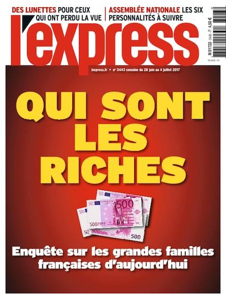 L'Express - Juin 2017 - Qui sont les riches