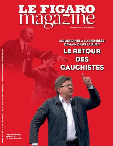 Le Figaro Magazine - Juin 2017 : Le retour des gauchistes