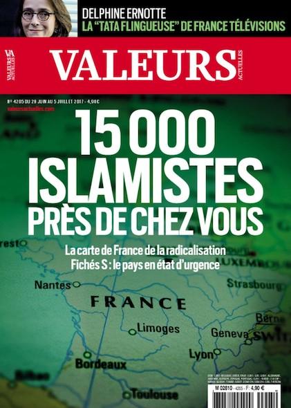 Valeurs Actuelles - Juin 2017 - 15 000 Islamistes près de chez vous