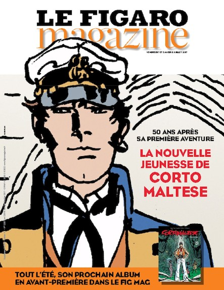 Le Figaro Magazine - Juillet 2017 : La nouvelle jeunesse de Corto Maltese