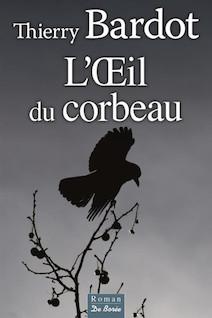 L'oeil du corbeau | Bardot, Thierry