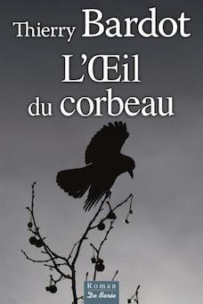 L'oeil du corbeau   Thierry Bardot