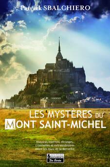 Les mystères du Mont Saint-Michel   Patrick Sbalchiero