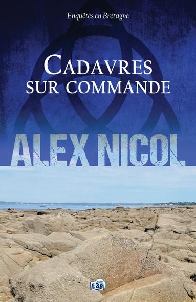 Cadavres sur commande : Enquêtes en Bretagne