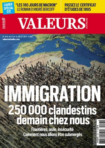 Valeurs Actuelles - Juillet 2017 - Immigration