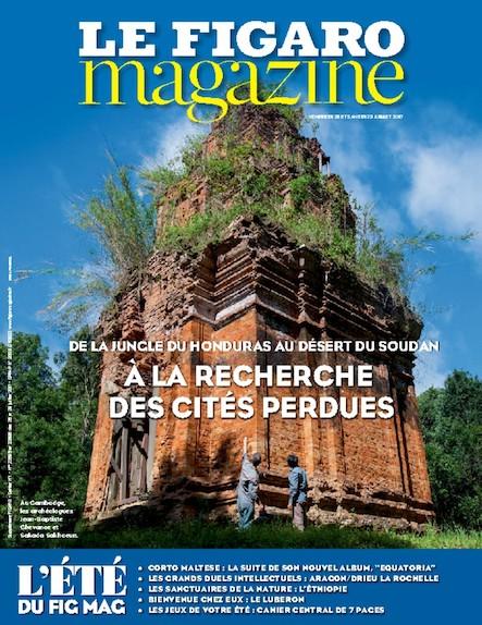 Le Figaro Magazine - Juillet 2017 : À la recherche des cités perdues