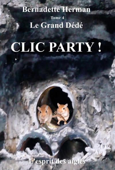 Le Grand Dédé : Tome 4 : Clic party !