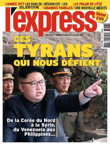 L'Express - Août 2017 - Ces tyrans qui nous défient