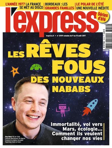 L'Express - Août 2017 - Les rêves fous des nouveaux Nababs
