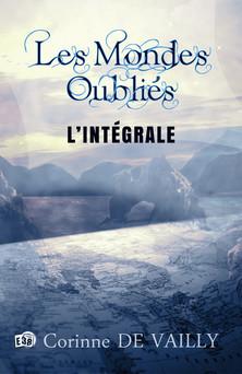 Les Mondes Oubliés : L'intégrale des 6 tomes de la Saga Fantasy | Corinne De Vailly