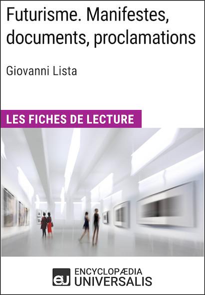 Futurisme. Manifestes, documents, proclamations de Giovanni Lista