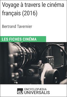 Voyage à travers le cinéma français de Bertrand Tavernier | Encyclopaedia Universalis