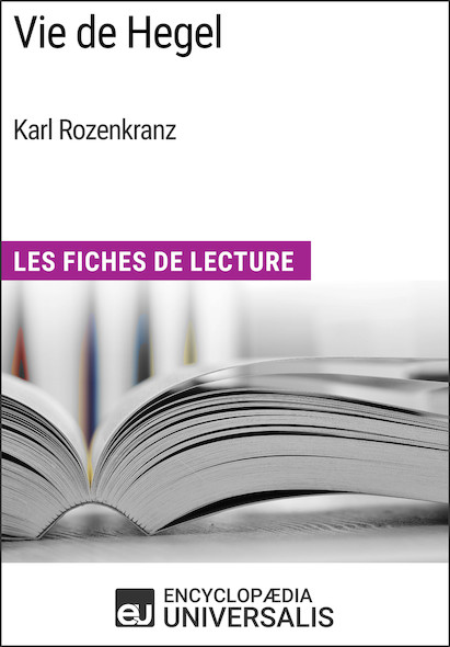 Vie de Hegel de Karl Rozenkranz