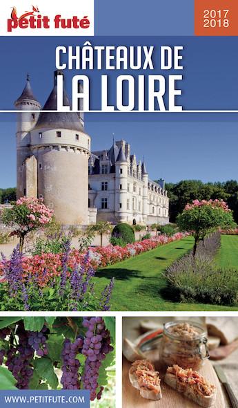 Chateaux de la Loire 2017-2018 Petit Futé