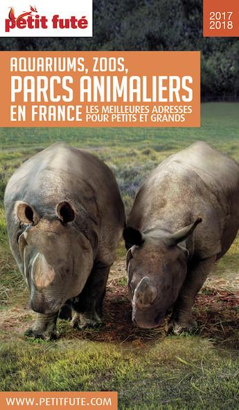 Guide des Parcs Animaliers 2017-2018 Petit Futé