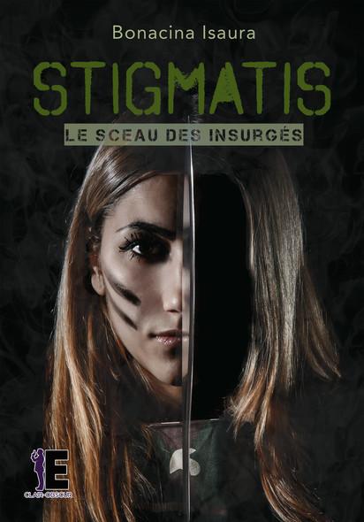Stigmatis : le Sceau des Insurgés, T1