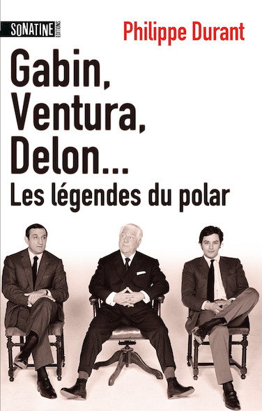 Gabin, Ventura, Delon... Les légendes du Polar