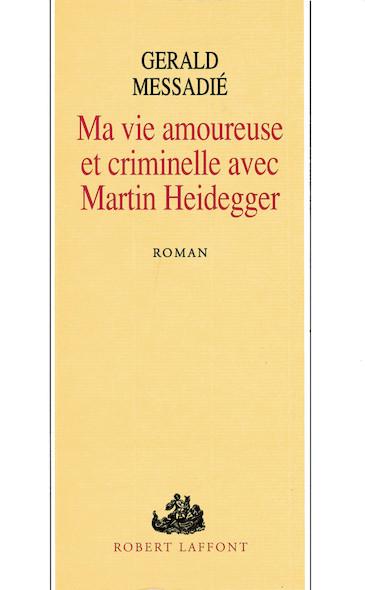 Ma vie amoureuse criminelle avec Martin Heidegger