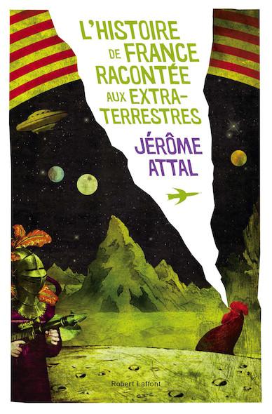 Histoire de France racontée aux extra-terrestres