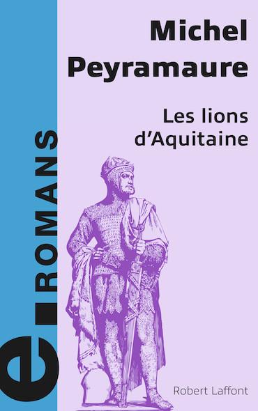 Les lions d'Aquitaine