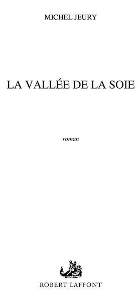 La vallée de la soie - Tome 1