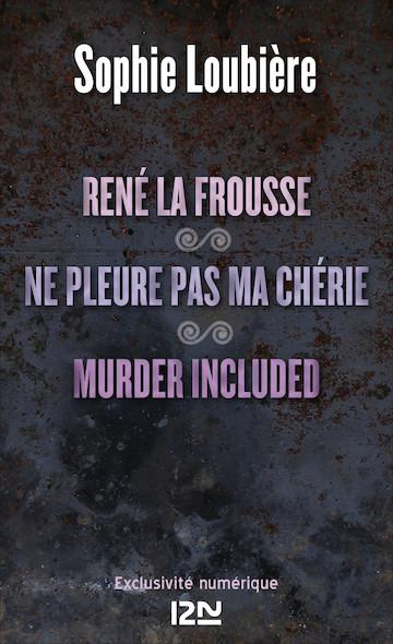 René la frousse suivi de Ne pleure pas ma chérie et Murder included