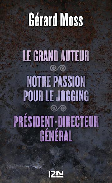 Le grand auteur suivi de Notre passion pour le jogging et Président-Directeur général