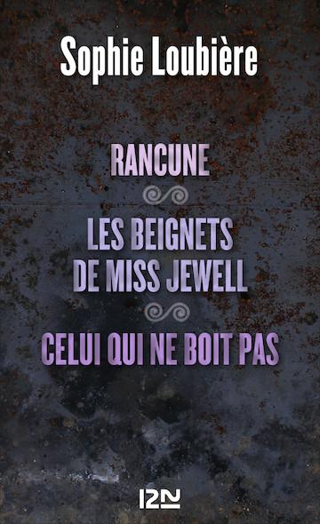 Rancune suivie de Les beignets de miss Jewell et Celui qui ne boit pas