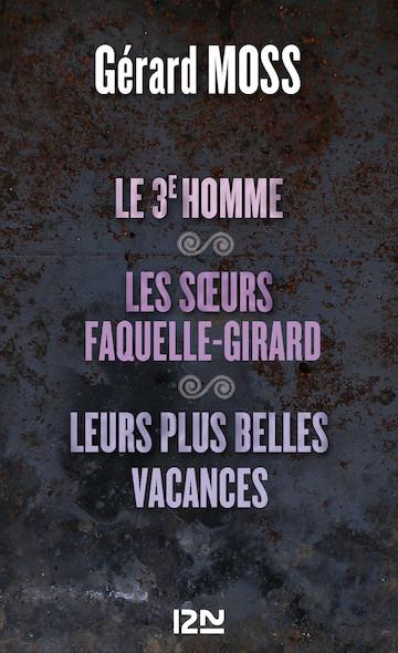 Le 3e homme suivi de Les soeurs Faquelle-Girard et Leurs plus belles vacances