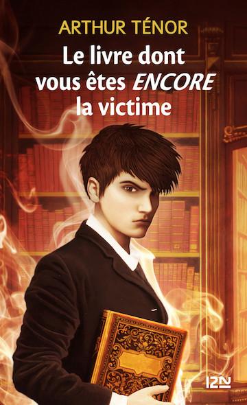 Le livre dont vous êtes encore la victime - tome 2