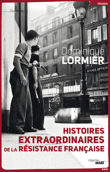 Histoires extraordinaires de la Résistance française