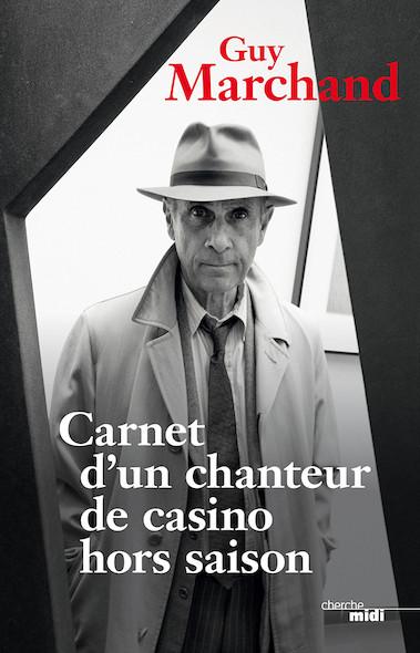 Carnets d'un chanteur de casino hors saison