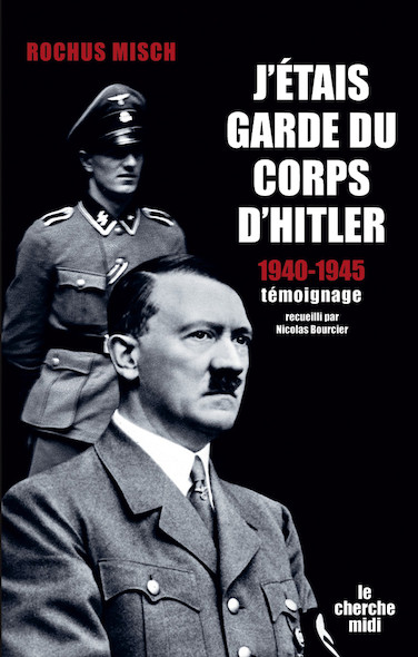 J'étais garde du corps d'Hitler