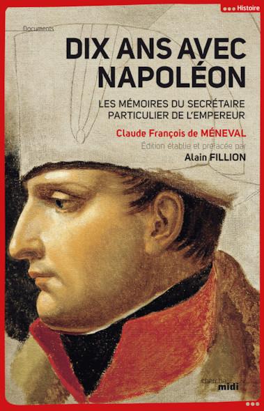 Dix ans avec Napoléon