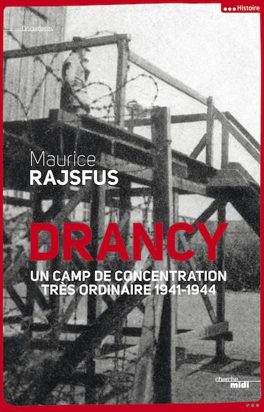 Drancy, un camp de concentration très ordinaire (nouvelle édition)