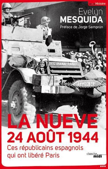 La Nueve 24 aout 1944 - Ces républicains espagnols qui ont libéré Paris