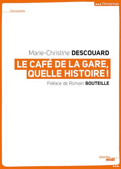 Le Café de la Gare, quelle histoire !