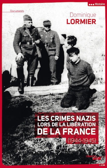 Les crimes nazis lors de la libération de la France (1944-1945)