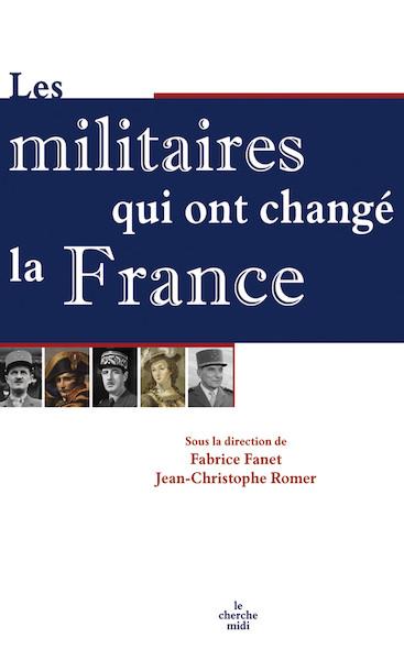 Les Militaires qui ont changé la France