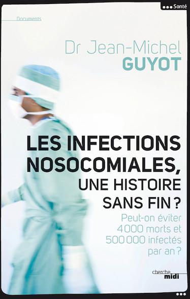 Les infections nosocomiales, une histoire sans fin