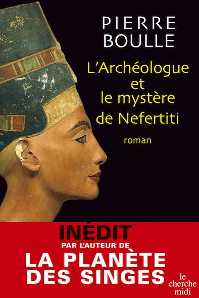 L'archéologue et le mystère de Nefertiti