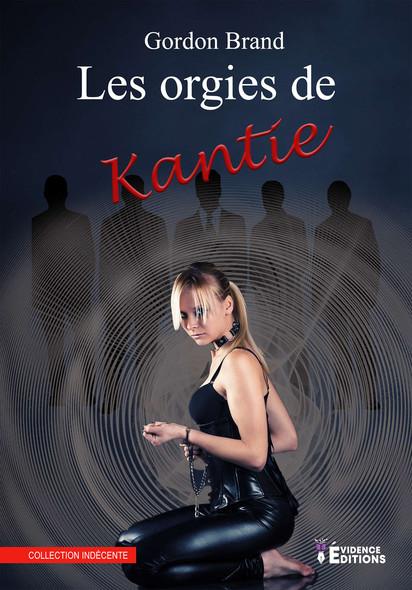 Les orgies de Kantie : Kantie, T1