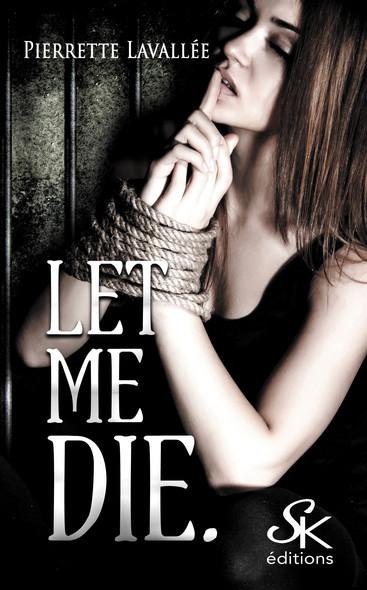 Let me die : Let me…, T1